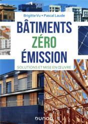 Bâtiments zéro émission ; solutions et mise en oeuvre - Couverture - Format classique