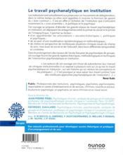 Le travail psychanalytique en institution ; manuel de cliniques institutionnelles - 4ème de couverture - Format classique