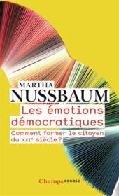 Les émotions démocratiques ; comment former le citoyen du XXIe siècle ? - Couverture - Format classique