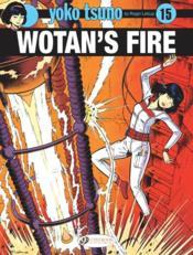 Yoko Tsuno T.15 ; wotan's fire - Couverture - Format classique
