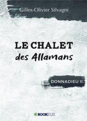 Donnadieu t.2 ; le chalet des Allamans - Couverture - Format classique