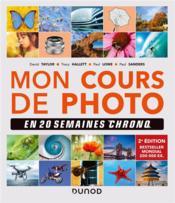 Mon cours de photo en 20 semaines chrono (2e édition) - Couverture - Format classique