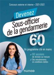 Devenez sous-officier de la gendarmerie en 60 jours ; concours externe et interne (édition 2021/2022) - Couverture - Format classique