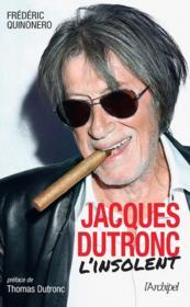 Jacques Dutronc, l'insolent - Couverture - Format classique
