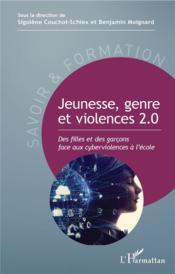 Jeunesse, genre et violences 2.0 ; des filles et des garçons face aux cyberviolences à l'école - Couverture - Format classique