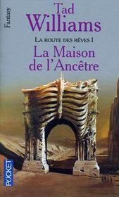 La Route Des Reves T.1 ; La Maison De L'Ancetre - Intérieur - Format classique