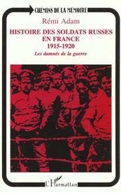 Histoire des soldats russes en France 1915-1920 ; les damnés de la guerre - Intérieur - Format classique