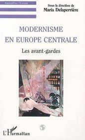 Modernisme En Europe Centrale ; Les Avant Gardes - Intérieur - Format classique