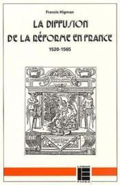 La diffusion de la réforme en France 1520-1565 - Couverture - Format classique
