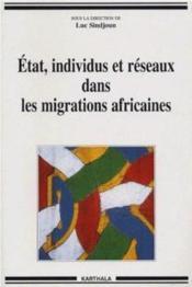 Etat, individus et reseaux dans les migrations africaines - Couverture - Format classique