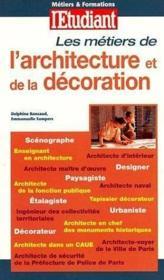 Metiers Et Formation ; L'Architecture Et De La Decoration (edition 2001) - Couverture - Format classique