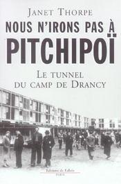 Nous n'irons pas à Pitchipoï ; le tunnel du camp de Drancy - Intérieur - Format classique