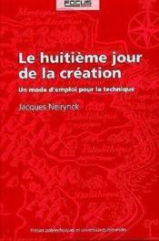 Le huitieme jour de la creation un mode d'emploi pour la technique (3e édition) - Couverture - Format classique