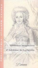 Mémoires imaginaires d'adrienne de la fayette - Couverture - Format classique