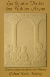 Les quatre verites des nobles aryas - Couverture - Format classique