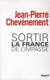 Sortir la France de l'impasse - Couverture - Format classique