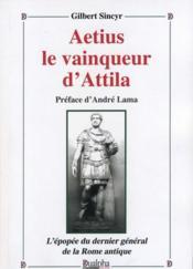 Aetius le vainqueur d'Attila - Couverture - Format classique