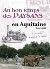 Au bon temps des paysans en Aquitaine - Couverture - Format classique