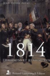 1814, trahisons et reniements - Couverture - Format classique