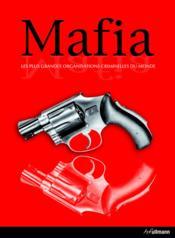 Mafia ; les plus grandes oganisations criminelles du monde - Couverture - Format classique