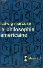 La Philosophie Americaine. Collection : Idees N° 129 - Couverture - Format classique