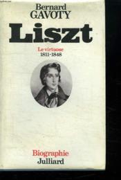 Liszt. Le Virtuose 1811 / 1848. - Couverture - Format classique