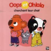 OOPS ET OHLALA ; Oops et Ohlala cherchent leur chat - Couverture - Format classique