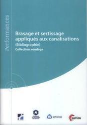 Brasage Et Sertissage Appliques Aux Canalisations (9q213). (Bibliographie) Collection Soudage - Couverture - Format classique