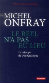 Une contre histoire de la littérature t.1 ; le réel n'a pas eu lieu ; le principe de Don Quichotte - Couverture - Format classique