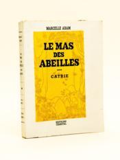 Le Mas des Abeilles - Catrie. - Couverture - Format classique