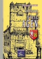 Souvenirs du vieil Agen - Couverture - Format classique
