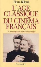 L'age classique du cinema francais du cinema parlant a la nouvelle vague - Intérieur - Format classique