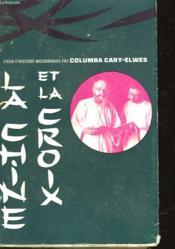 La Chine Et La Croix - Essai D'Histoire Missionnaire - Couverture - Format classique