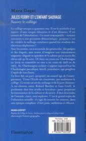 Jules Ferry et l'enfant sauvage ; sauver le collège - 4ème de couverture - Format classique