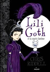 Lili Goth T.1 ; Lili Goth et la souris fantôme - Couverture - Format classique