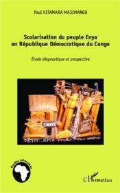 Scolarisation du peuple Enya en République Démocratique du Congo ; étude diagnostique et prospective - Couverture - Format classique