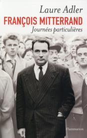François Mitterrand, journées particulières - Couverture - Format classique