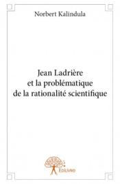 Jean Ladrière et la problématique de la rationalité scientifique - Couverture - Format classique