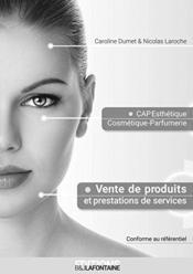 CAP esthétique, cosmétique, parfumerie ; vente de produits et prestations de services ; corrigé ; livre du professeur - Couverture - Format classique