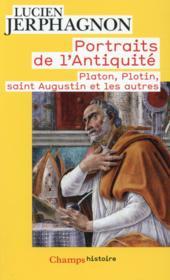 Portraits de l'antiquité ; Platon, Plotin, Saint Augustin et les autes - Couverture - Format classique