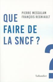 Que faire de la SNCF ? - Couverture - Format classique
