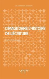 L'image dans l'histoire de l'ecriture - Couverture - Format classique