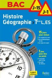 BAC J-15 J-1 ; histoire-géographie ; terminale L ; ES (édition 2017) - Couverture - Format classique