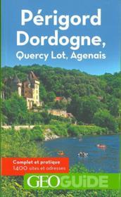 GEOguide ; Périgord, Dordogne ; Quercy Lot, Agenais - Couverture - Format classique