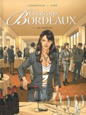 Châteaux Bordeaux T.9 ; les primeurs - Couverture - Format classique