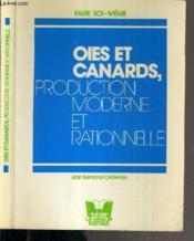 Oies Et Canards - Production Moderne Et Rationnelle / Faire Soi-Meme. - Couverture - Format classique