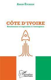 Côte d'Ivoire ; renaissance et aspiration à l'émergence - Couverture - Format classique