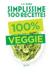 Simplissime ; 100 recettes ; 100% veggie - Couverture - Format classique