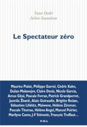 Le spectateur zéro ; conversation sur le montage - Couverture - Format classique