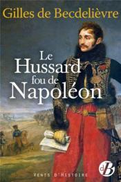 Le hussard fou de Napoléon - Couverture - Format classique